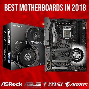 Best Motherboards in 2018